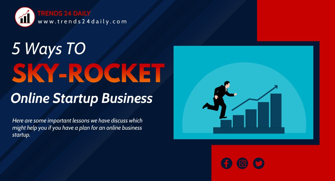 5 Ways To Sky Rocket Your Online Startup Business